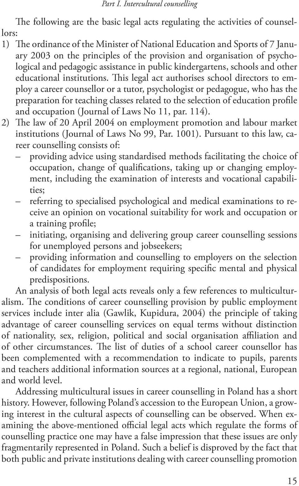 principles of the provision and organisation of psychological and pedagogic assistance in public kindergartens, schools and other educational institutions.