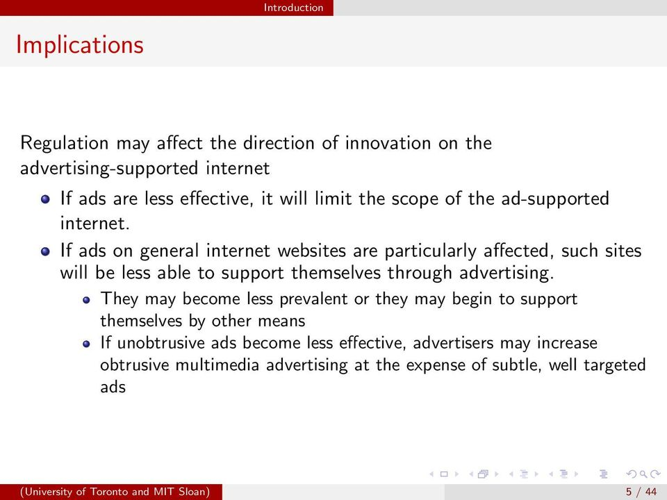 If ads on general internet websites are particularly affected, such sites will be less able to support themselves through advertising.