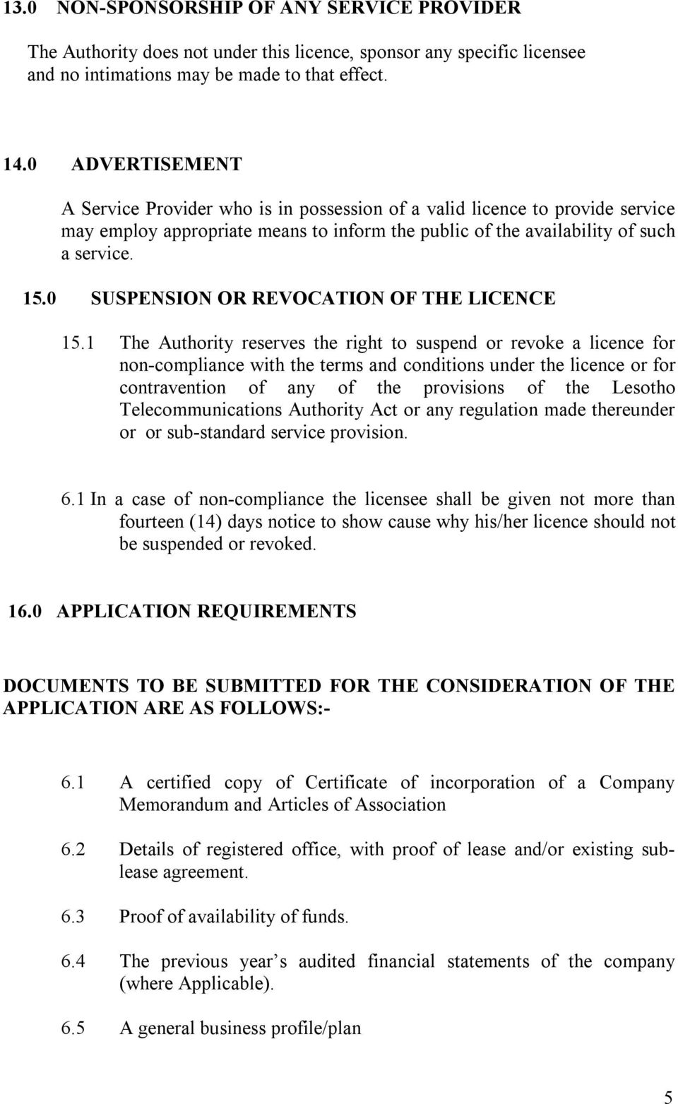 0 SUSPENSION OR REVOCATION OF THE LICENCE 15.