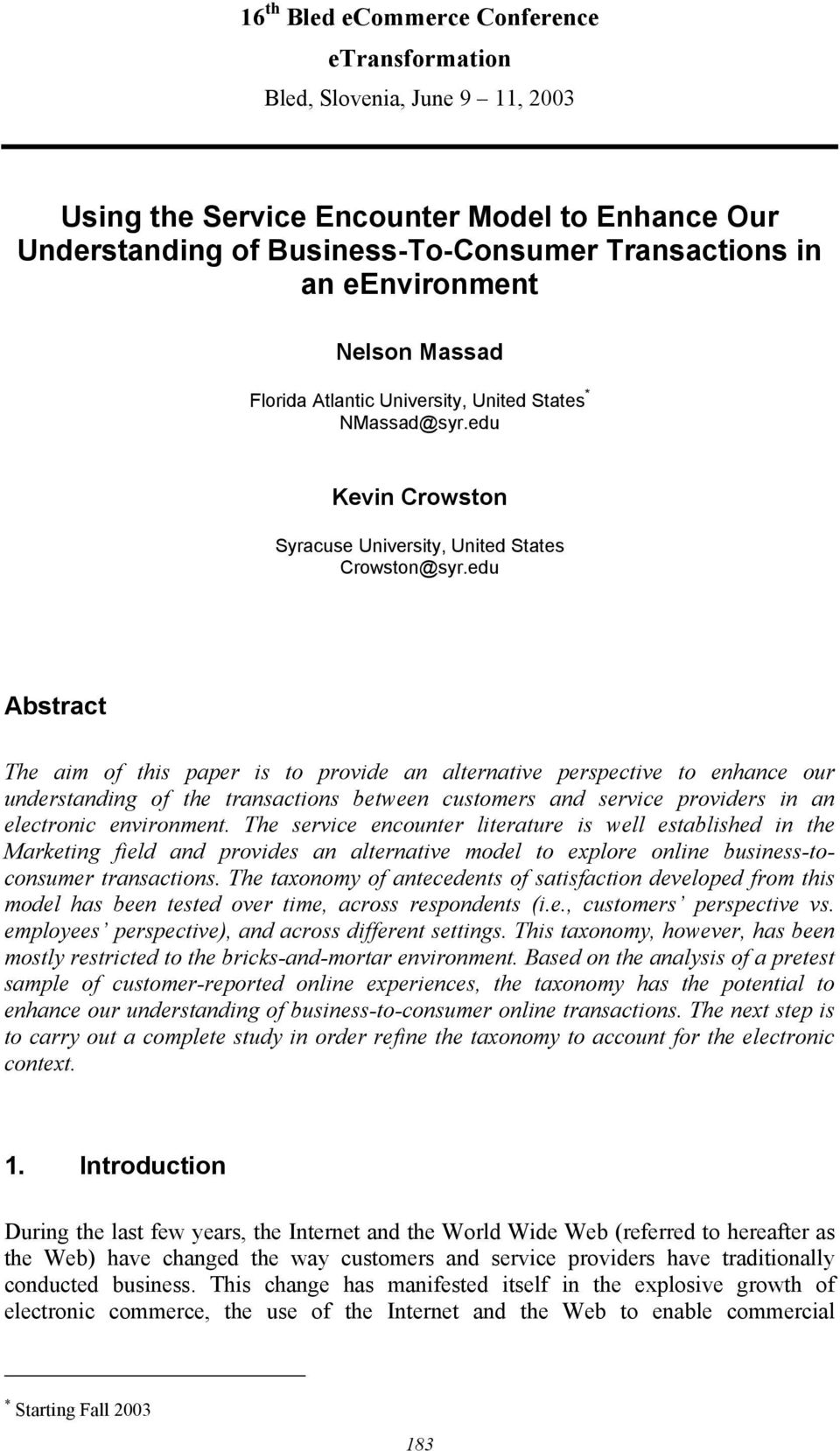 edu Abstract The aim of this paper is to provide an alternative perspective to enhance our understanding of the transactions between customers and service providers in an electronic environment.