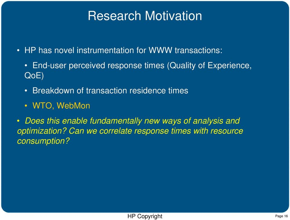 residence times WTO, WebMon Does this enable fundamentally new ways of analysis