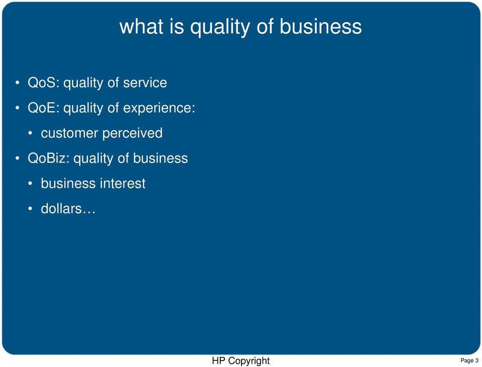 experience: customer perceived QoBiz: