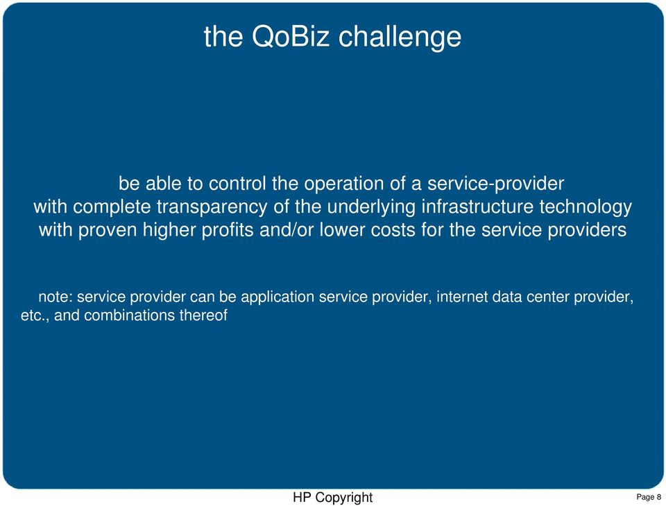 profits and/or lower costs for the service providers note: service provider can be
