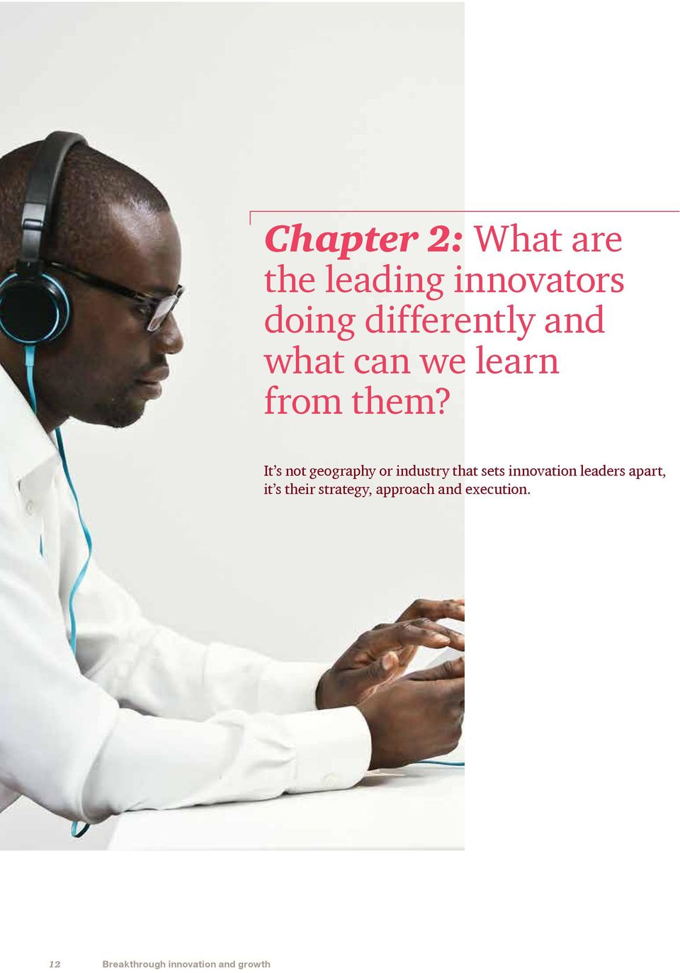 It s not geography or industry that sets innovation leaders