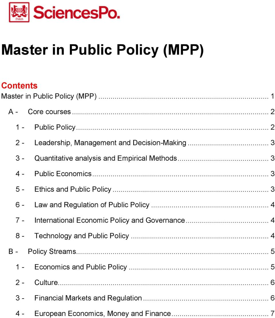 .. 3 5 - Ethics and Public Policy... 3 6 - Law and Regulation of Public Policy... 4 7 - International Economic Policy and Governance.