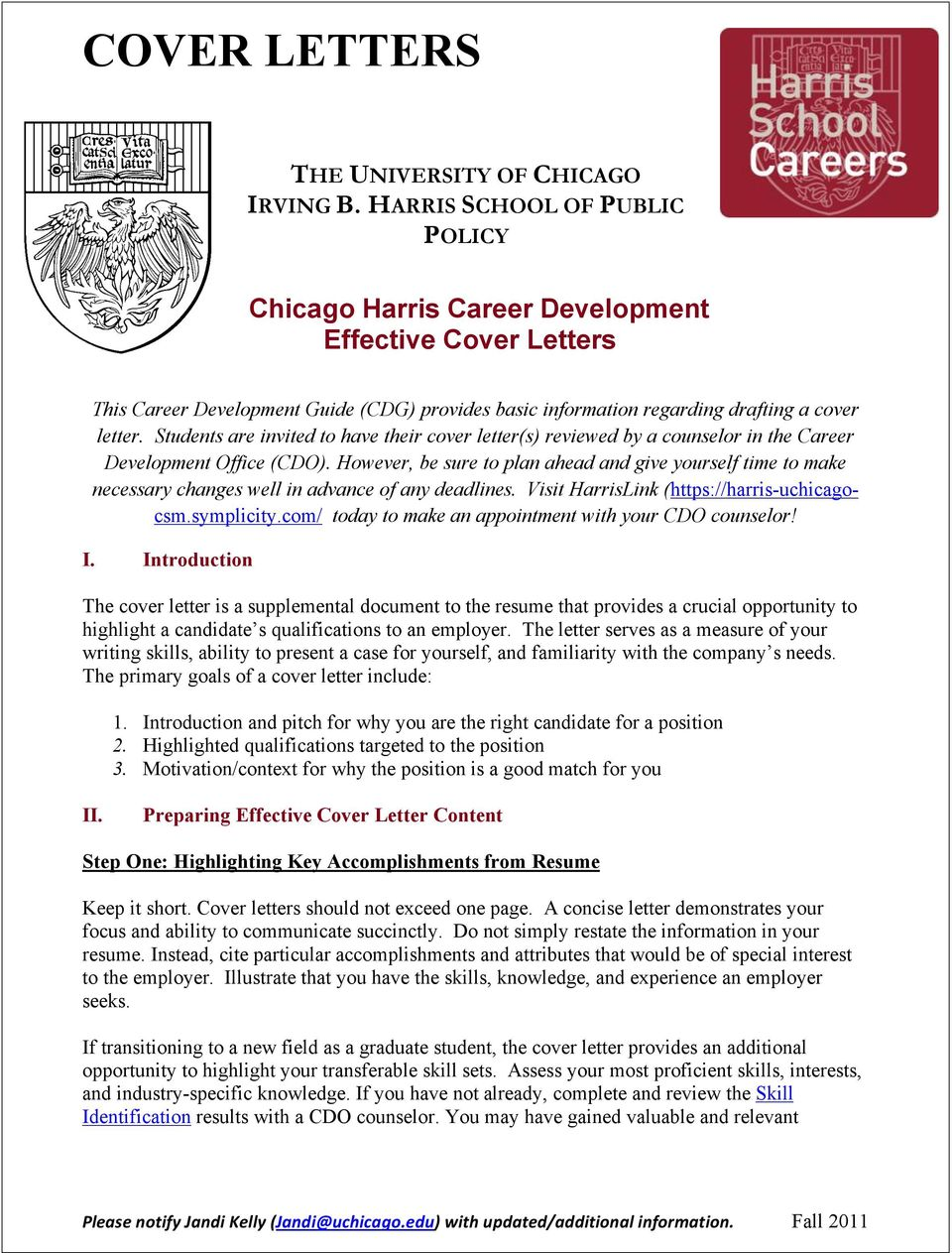 Students are invited to have their cover letter(s) reviewed by a counselor in the Career Development Office (CDO).