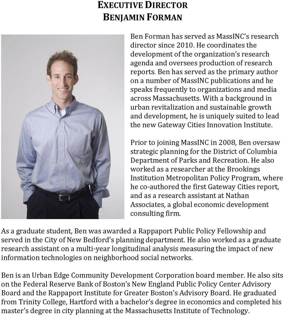 Ben has served as the primary author on a number of MassINC publications and he speaks frequently to organizations and media across Massachusetts.