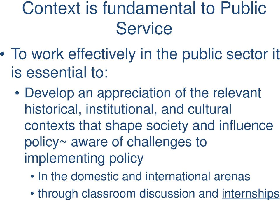 cultural contexts that shape society and influence policy~ aware of challenges to