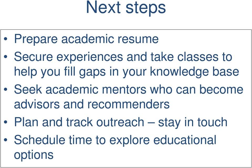 academic mentors who can become advisors and recommenders Plan