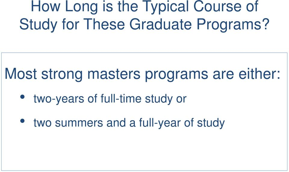 Most strong masters programs are either: