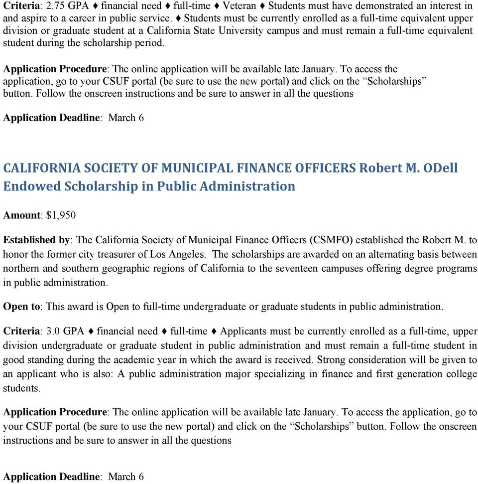scholarship period. Application Procedure: The online application will be available late January. To access the CALIFORNIA SOCIETY OF MUNICIPAL FINANCE OFFICERS Robert M.