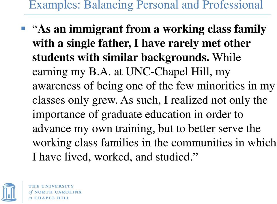 at UNC-Chapel Hill, my awareness of being one of the few minorities in my classes only grew.