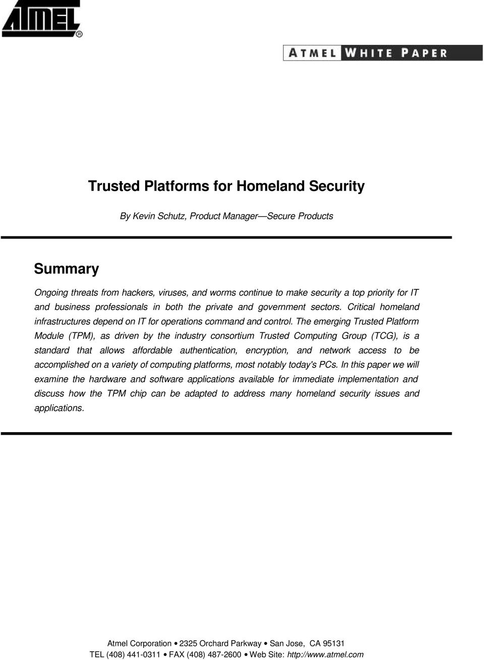 The emerging Trusted Platform Module (TPM), as driven by the industry consortium Trusted Computing Group (TCG), is a standard that allows affordable authentication, encryption, and network access to
