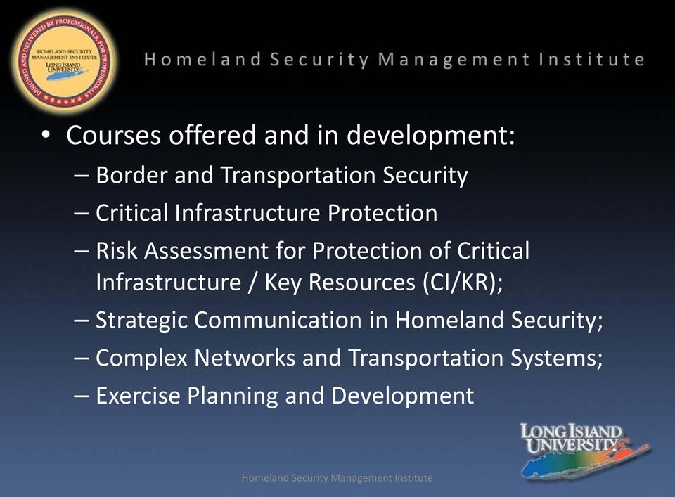 Key Resources (CI/KR); Strategic Communication in Homeland Security; Complex Networks