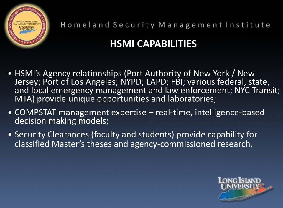 opportunities and laboratories; COMPSTAT management expertise real-time, intelligence-based decision making models;