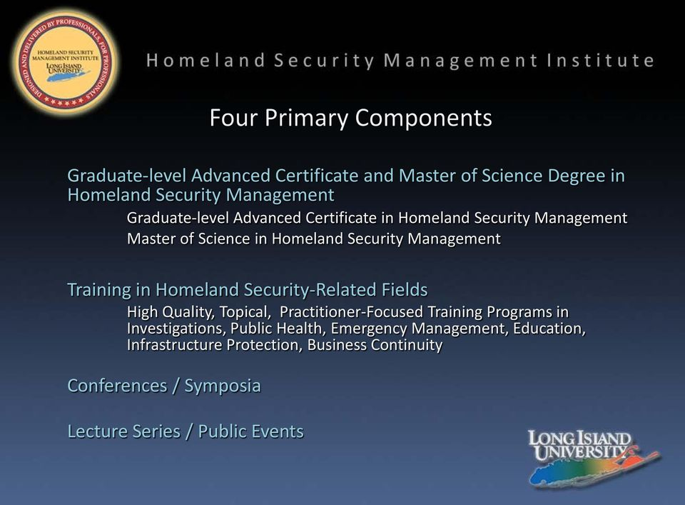 Security-Related Fields High Quality, Topical, Practitioner-Focused Training Programs in Investigations, Public Health,