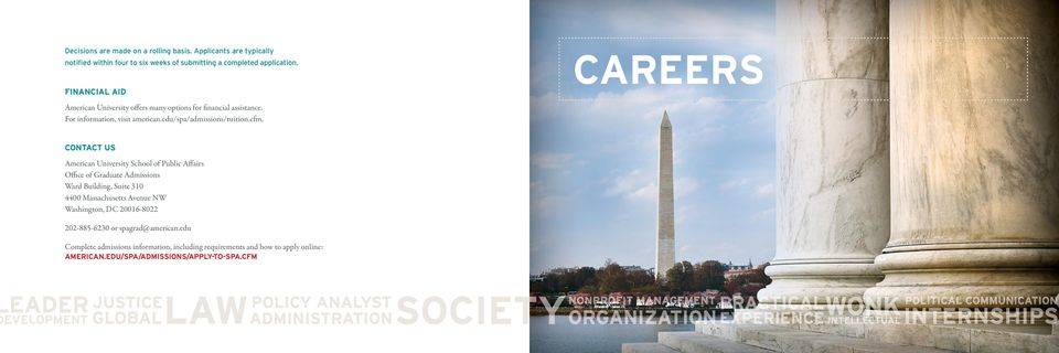 Careers ContaCt us American University School of Public Affairs Office of Graduate Admissions Ward Building, Suite 310 4400 Massachusetts Avenue NW
