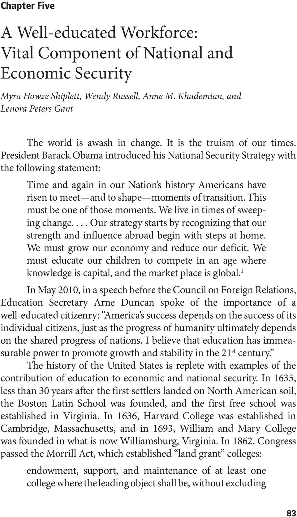 President Barack Obama introduced his National Security Strategy with the following statement: Time and again in our Nation s history Americans have risen to meet and to shape moments of transition.