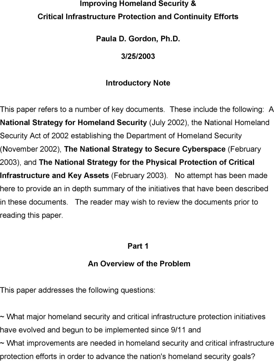 National Strategy to Secure Cyberspace (February 2003), and The National Strategy for the Physical Protection of Critical Infrastructure and Key Assets (February 2003).