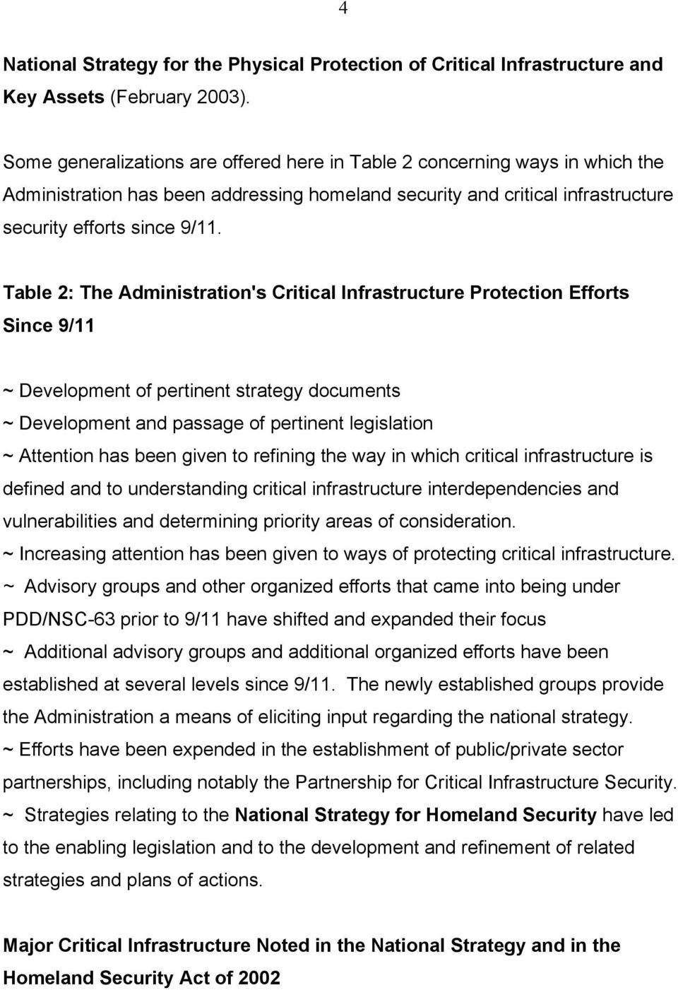 Table 2: The Administration's Critical Infrastructure Protection Efforts Since 9/11 ~ Development of pertinent strategy documents ~ Development and passage of pertinent legislation ~ Attention has