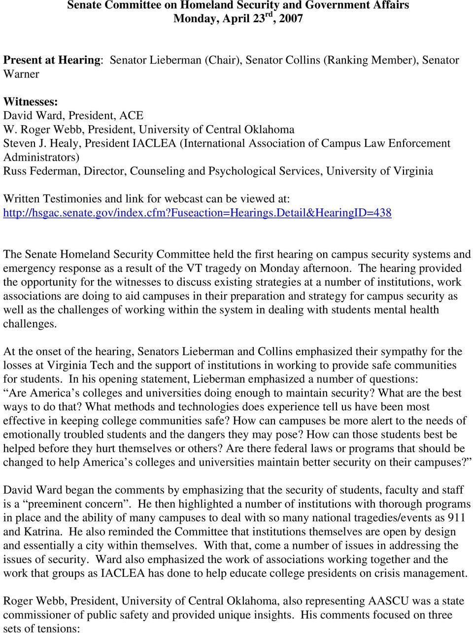 Healy, President IACLEA (International Association of Campus Law Enforcement Administrators) Russ Federman, Director, Counseling and Psychological Services, University of Virginia Written Testimonies