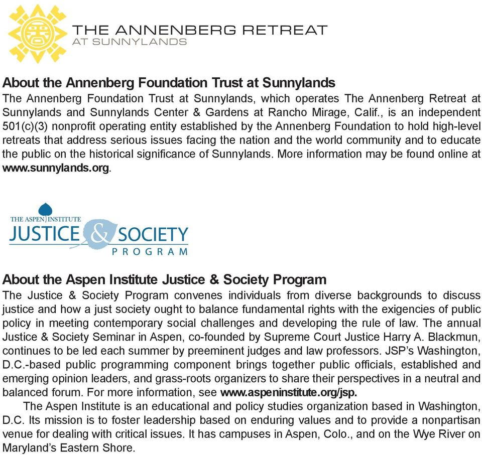 , is an independent 501(c)(3) nonprofit operating entity established by the Annenberg Foundation to hold high-level retreats that address serious issues facing the nation and the world community and
