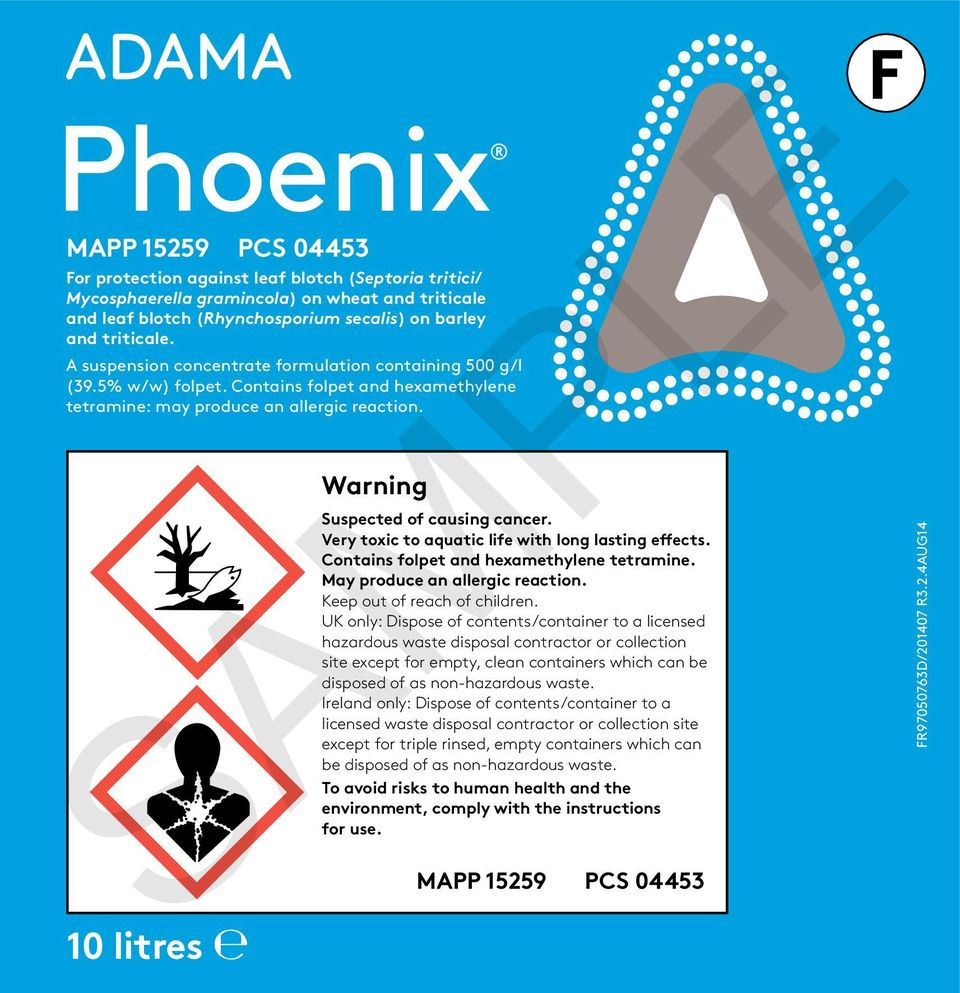10 litres œ Warning Suspected of causing cancer. Very toxic to aquatic life with long lasting effects. Contains folpet and hexamethylene tetramine. May produce an allergic reaction.
