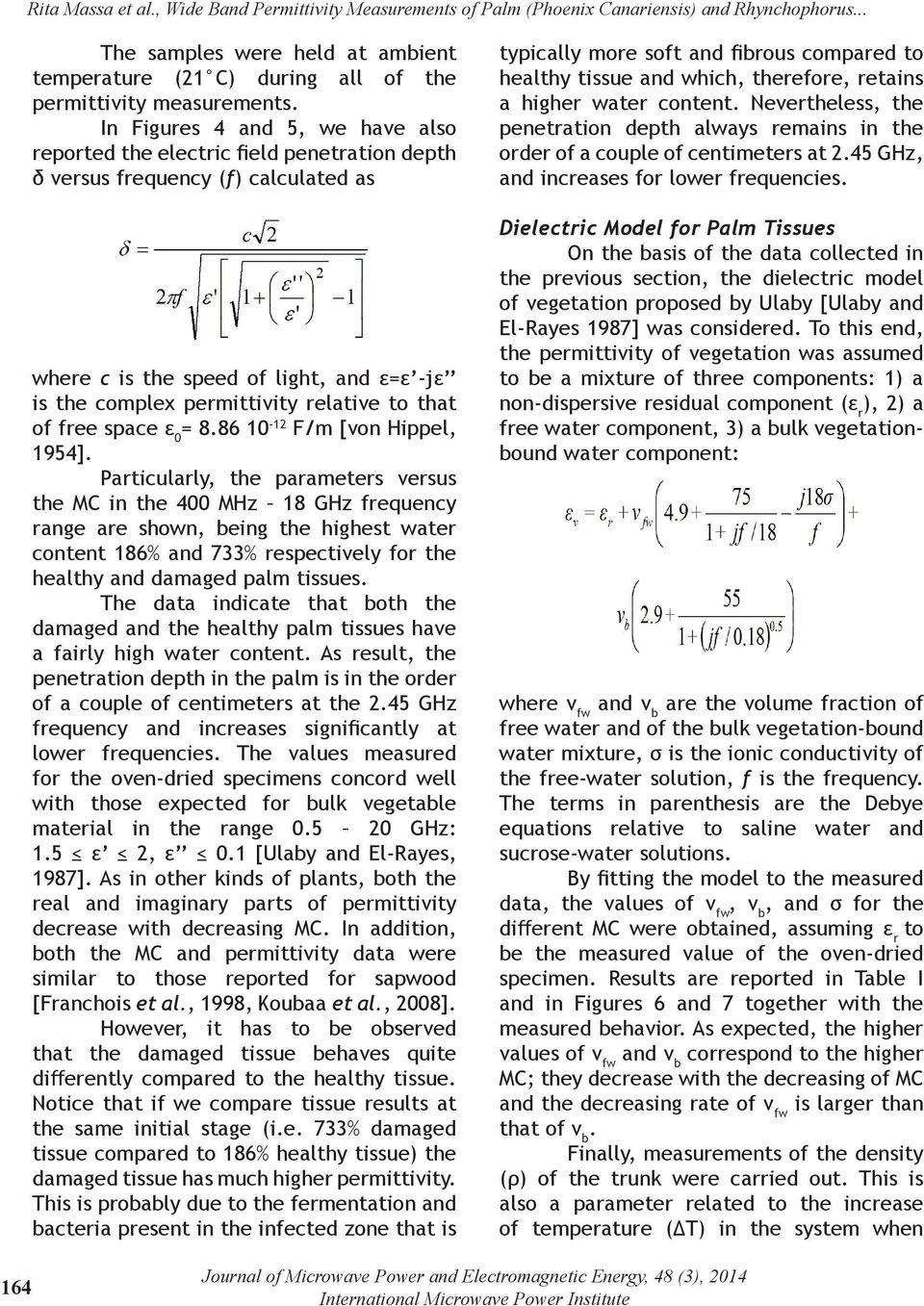 that of free space ε 0 = 8.86 10-12 F/m [von Hippel, 1954].