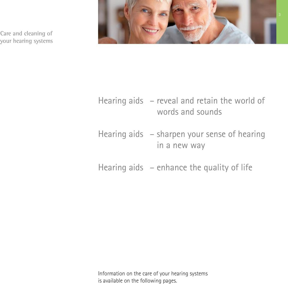 hearing in a new way Hearing aids enhance the quality of life
