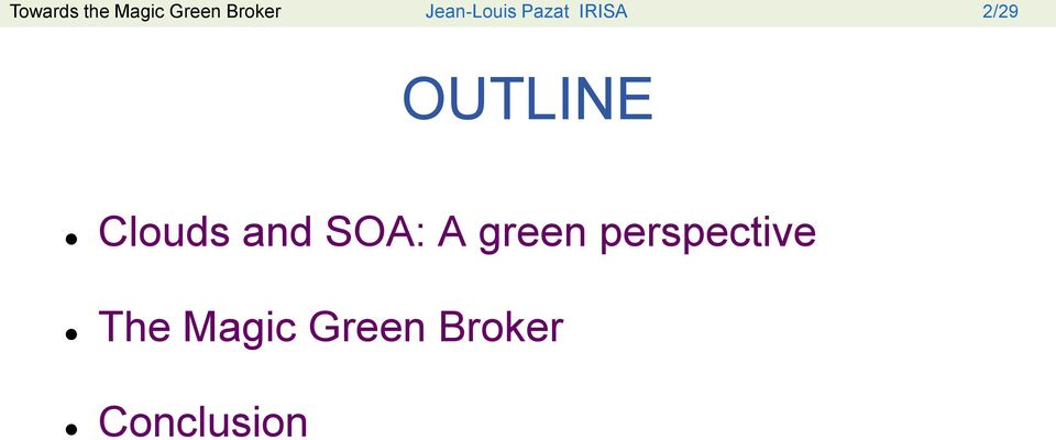OUTLINE Clouds and SOA: A green