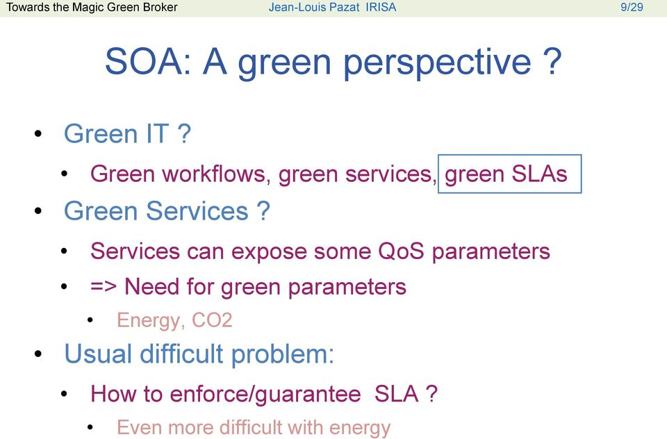 Green workflows, green services, green SLAs Green Services?