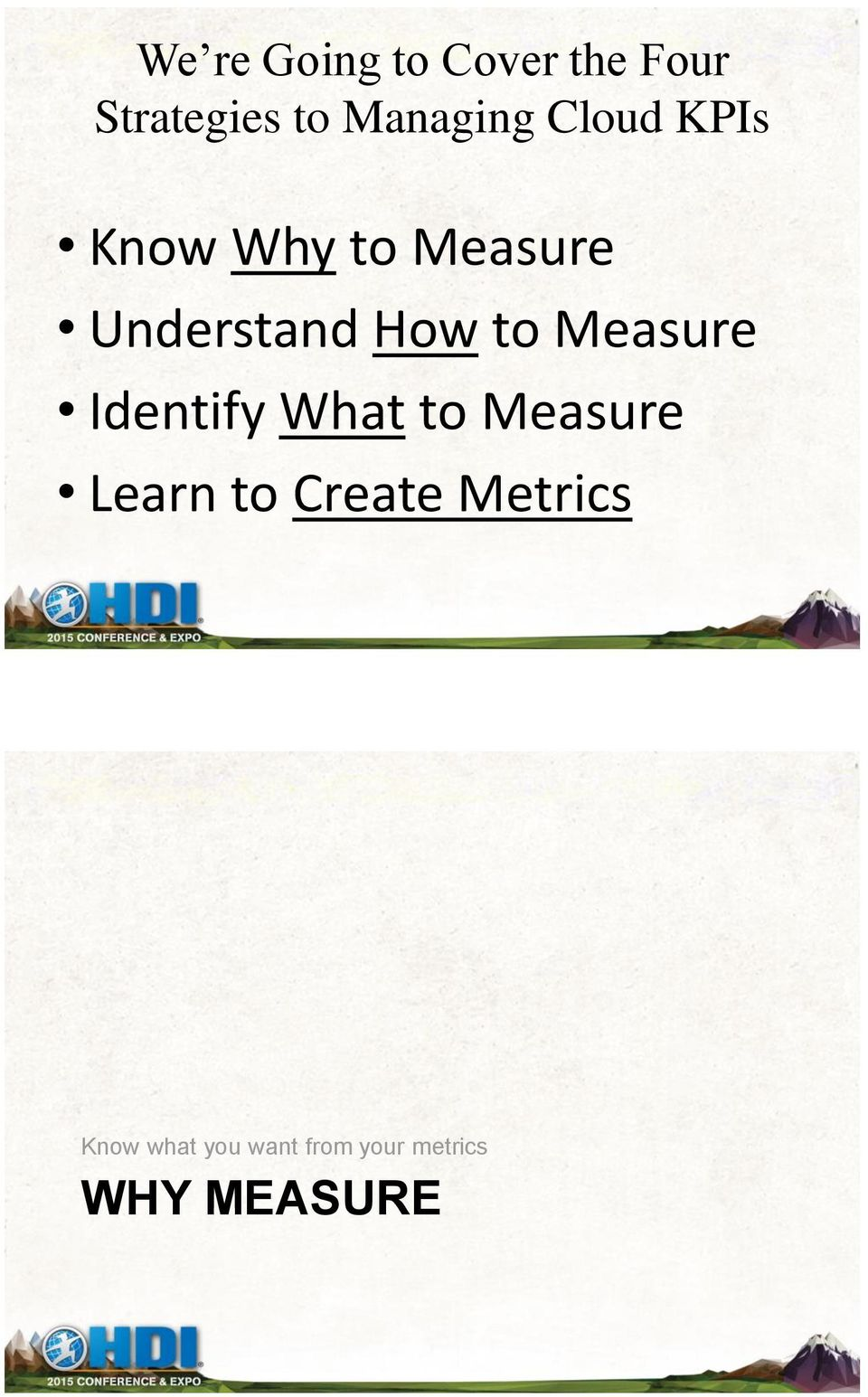 How to Measure Identify What to Measure Learn to