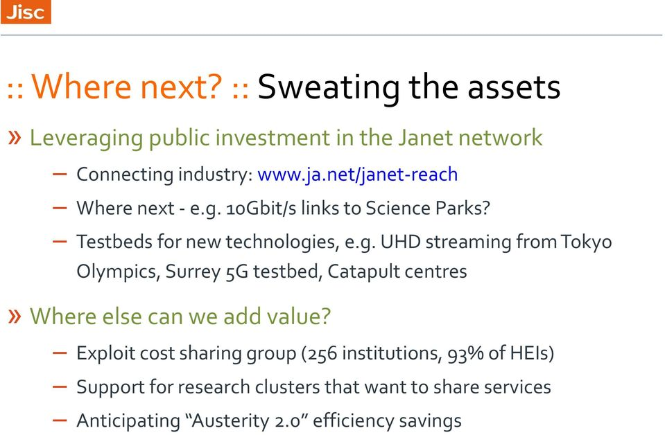 10Gbit/s links to Science Parks? Testbeds for new technologi