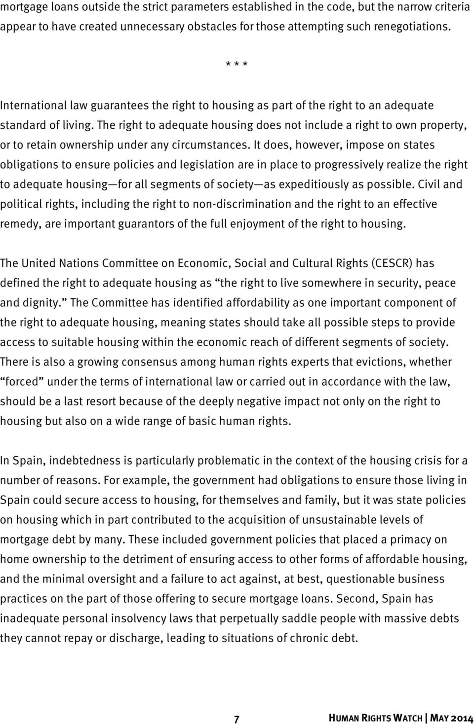 The right to adequate housing does not include a right to own property, or to retain ownership under any circumstances.