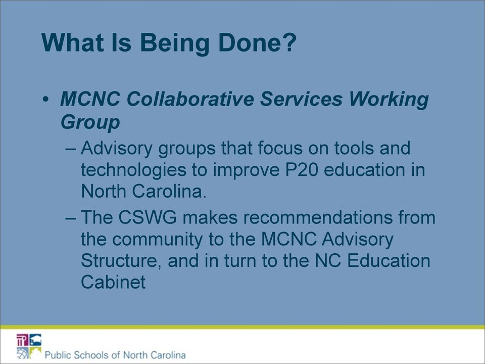 on tools and technologies to improve P20 education in North Carolina.