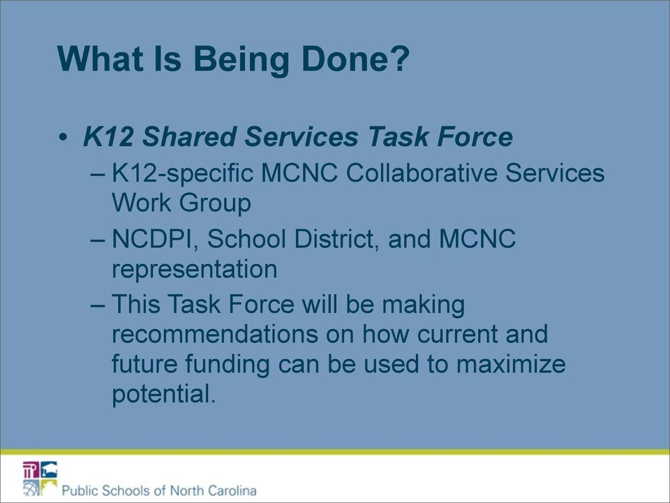 Services Work Group NCDPI, School District, and MCNC