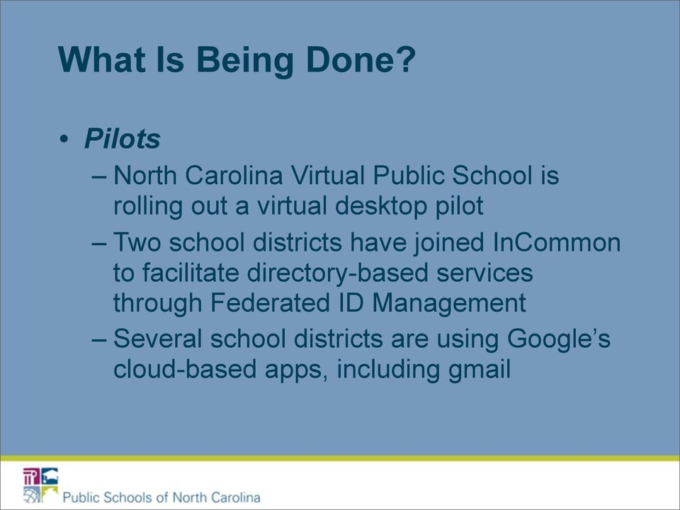 desktop pilot Two school districts have joined InCommon to facilitate