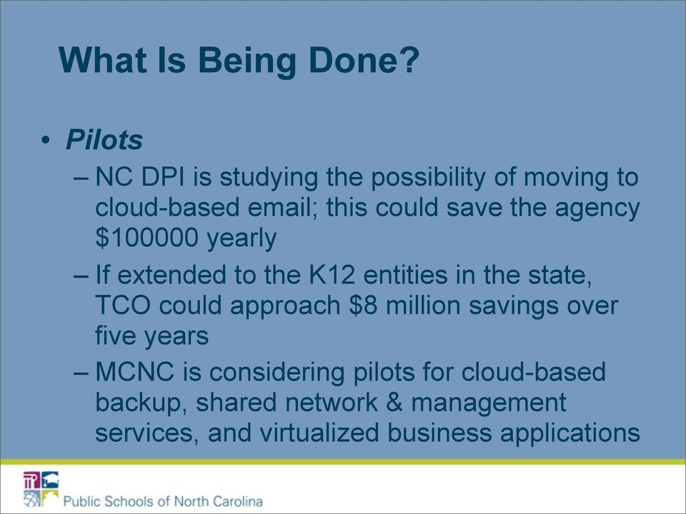 the agency $100000 yearly If extended to the K12 entities in the state, TCO could approach