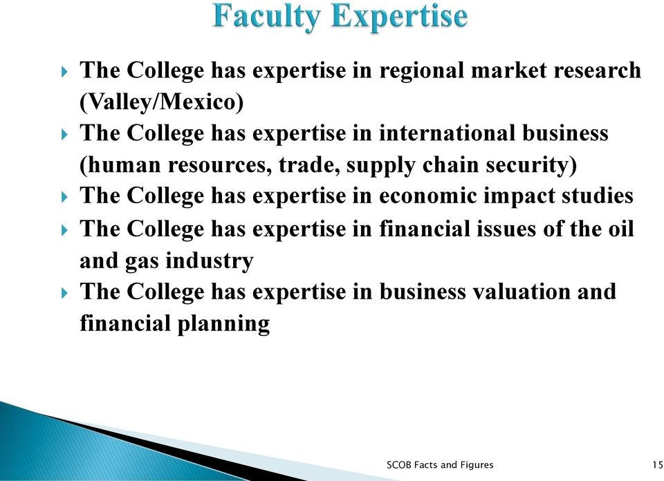 in economic impact studies The College has expertise in financial issues of the oil and gas