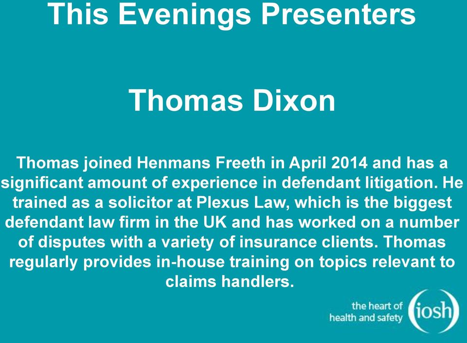 He trained as a solicitor at Plexus Law, which is the biggest defendant law firm in the UK and has