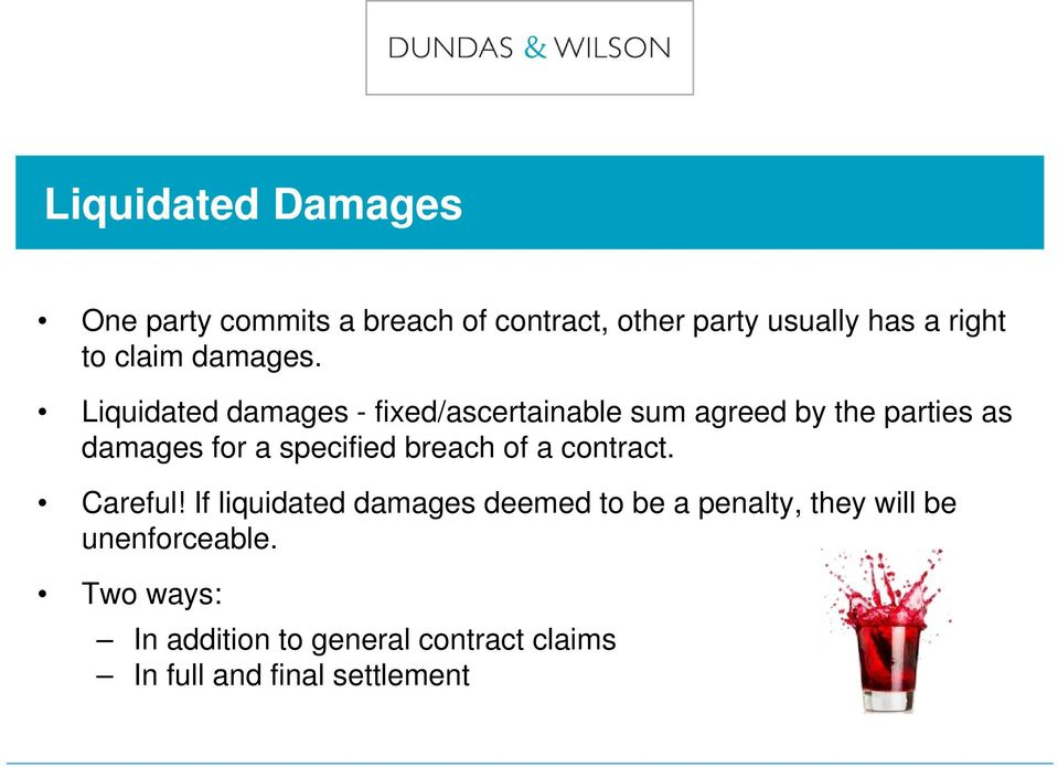 Liquidated damages - fixed/ascertainable sum agreed by the parties as damages for a specified