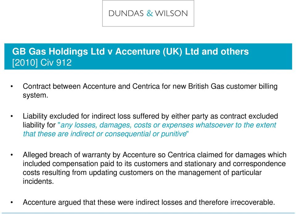 "these are indirect or consequential or punitive"" Alleged breach of warranty by Accenture so Centrica claimed for damages which included compensation paid to its customers"