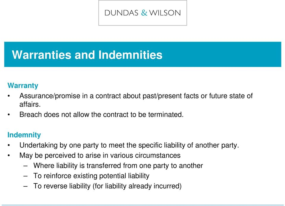 Indemnity Undertaking by one party to meet the specific liability of another party.