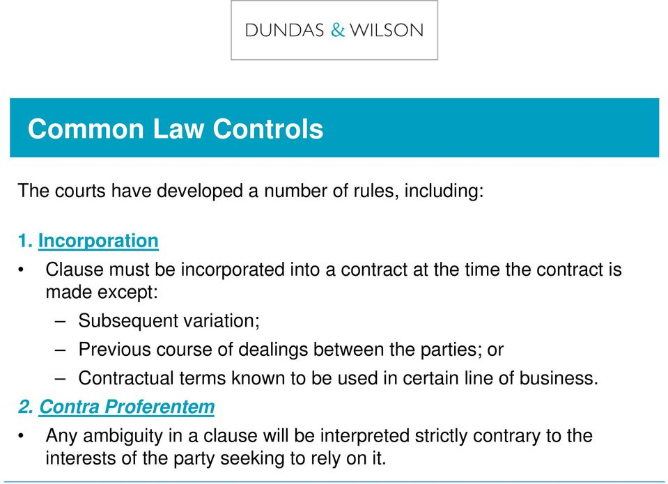 variation; Previous course of dealings between the parties; or Contractual terms known to be used in certain line