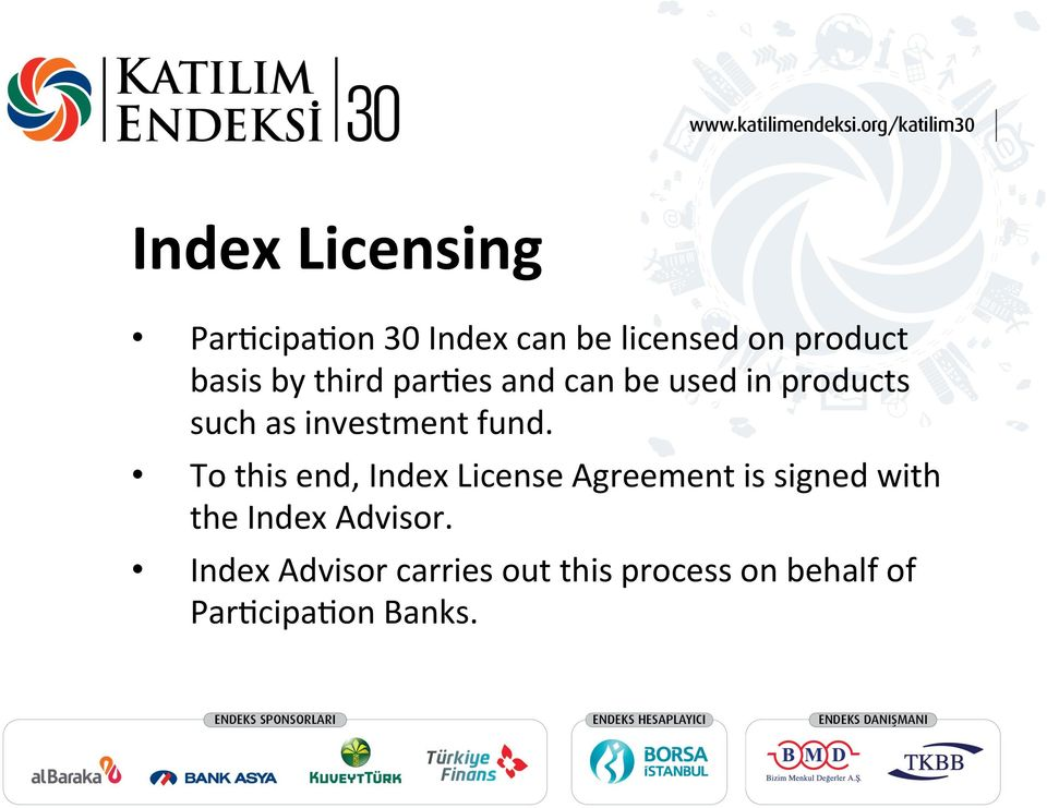 To this end, Index License Agreement is signed with the Index Advisor.