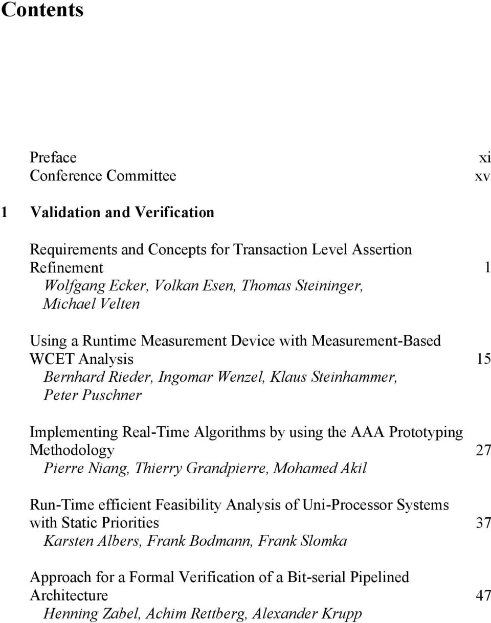 Real-Time Algorithms by using the AAA Prototyping Methodology Pierre Niang, Thierry Grandpierre, Mohamed Akil Run-Time efficient Feasibility Analysis of Uni-Processor Systems with