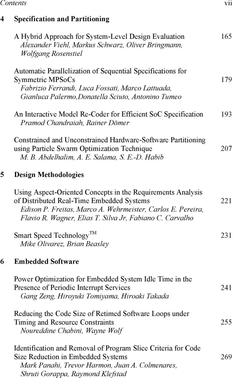 Specification Pramod Chandraiah, Rainer Dömer Constrained and Unconstrained Hardware-Software Partitioning using Particle Swarm Optimization Technique M. B. Abdelhalim, A. E. Salama, S. E.-D.