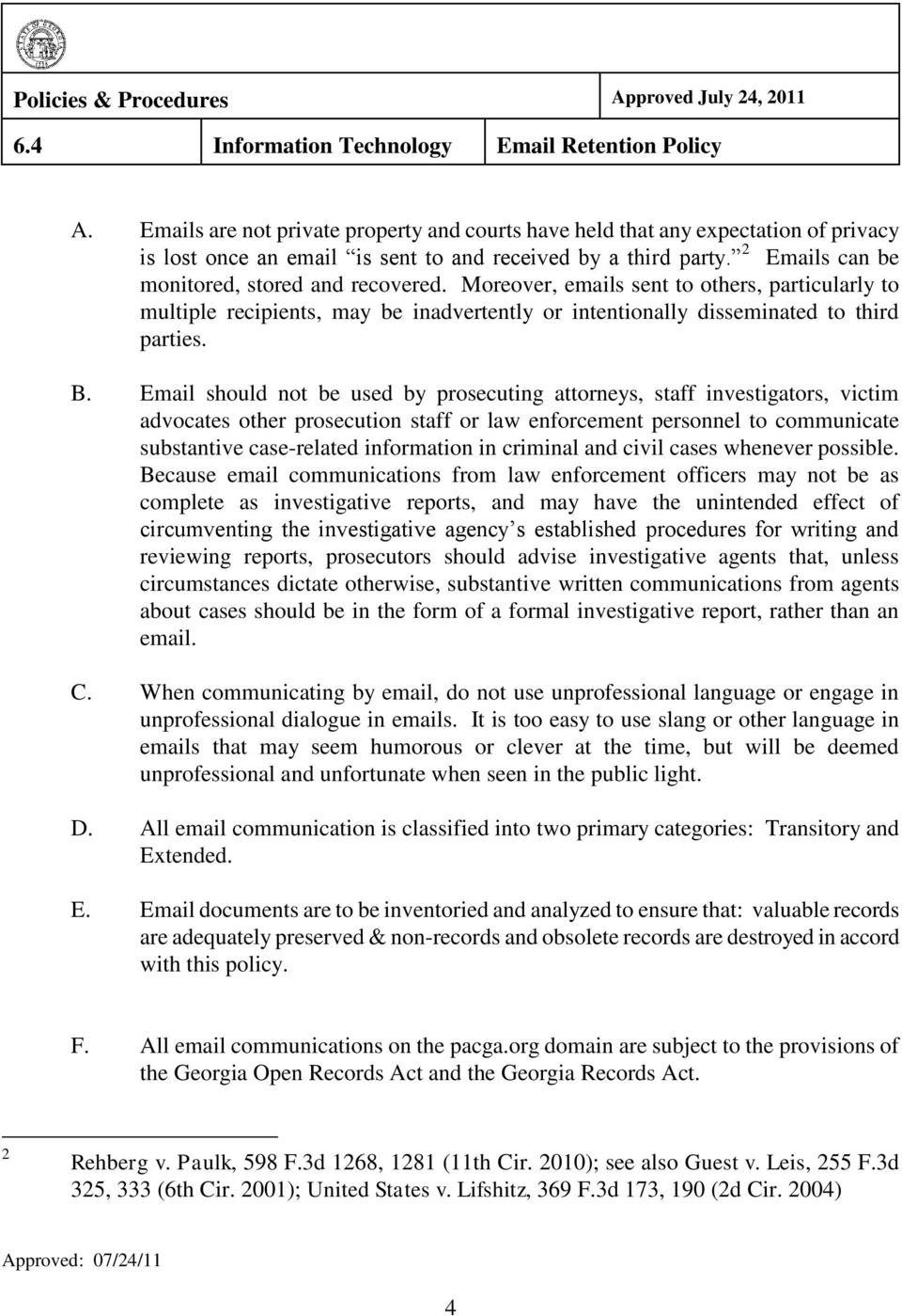Email should not be used by prosecuting attorneys, staff investigators, victim advocates other prosecution staff or law enforcement personnel to communicate substantive case-related information in