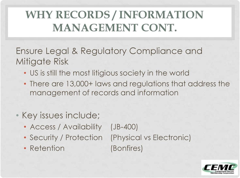 society in the world There are 13,000+ laws and regulations that address the management of