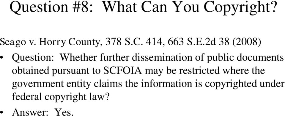 obtained pursuant to SCFOIA may be restricted where the government entity